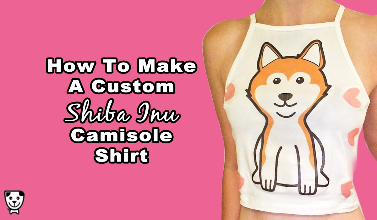 How To Make This #ShibaInu Camisole Top